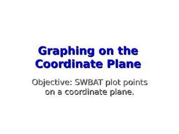 Graphing on the Coordinate Plane (PowerPoint Presentation)