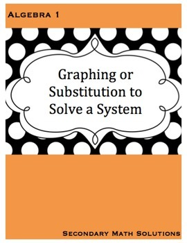 Graphing or Substitution Method? (to solve a system of lin