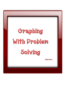 Graphing with Problem Solving