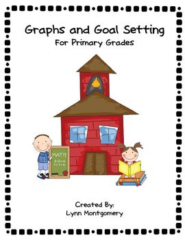 Graphs and Goal Setting for the Primary Grades