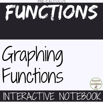 PreCalculus Graphs of Functions Interactive Notebook Graphic Organizers