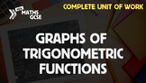Graphs of Trigonometric Functions - Complete Unit of Work