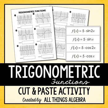 Graphs of Trigonometric Functions - Cut and Paste Activity