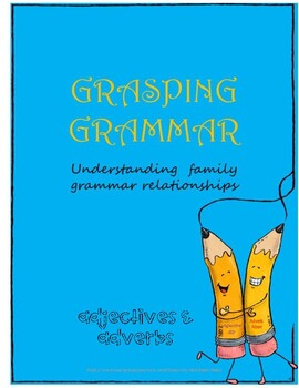 Grasping Grammar-Adjectives & Adverbs