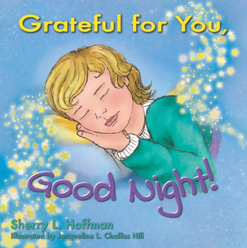 Grateful for You, Good Night!  (Newly launched!)