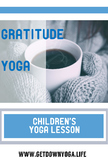 Gratitude: A Children's Yoga Lesson