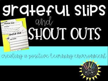 Gratitude and Shout out Slips for Classroom