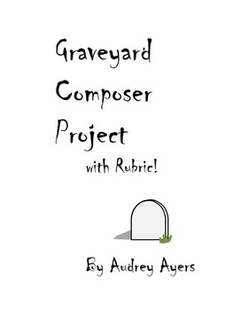 Graveyard Composer Family Project with Rubric: Music History