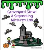 Graveyard Stew: A Separating Mixtures Lab