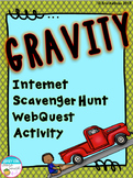 Gravity Internet Scavenger Hunt WebQuest Activity
