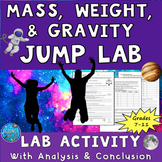Gravity Lab - Weight, Mass, and Gravity Jump Lab Activity