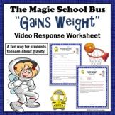 "Gravity Magic School Bus ""Gains Weight"" Video Response Worksheet"