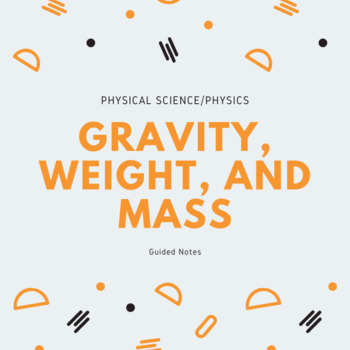 Gravity, Weight, Mass Guided Notes