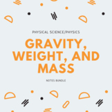 Gravity, Weight and Mass Notes Bundle