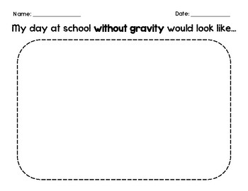 """Gravity Worksheet - """"My day at school without gravity would look like..."""""""