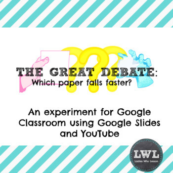 Gravity and Air Resistance Lab Experiment for Google Classroom