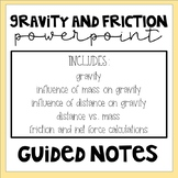 Gravity and Friction:  Powerpoint and Guided Notes