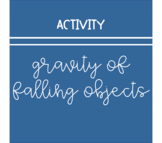 Gravity of Falling Objects Inquiry Activity (NGSS)