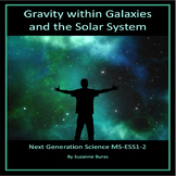 Gravity within Galaxies and Our Solar System: Next Generation Science MS-ESS1-2