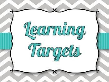 Gray Chevron with Teal Learning Target Posters *EDITABLE*
