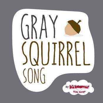 Gray Squirrel Song (Fall Song)