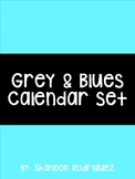 Grey and Blues Calendar Set