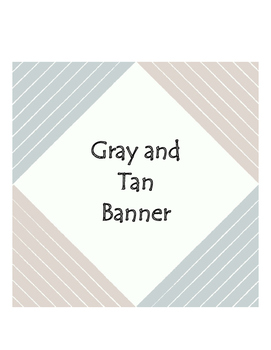 Gray and Tan Banner