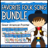 Favorite Folk Songs BUNDLE – Great American Frontier 10 Song Teacher Kit