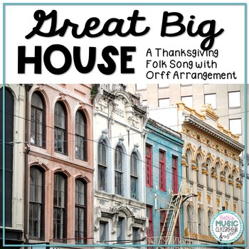 Great Big House - Thanksgiving Folk Song with Orff Arrange