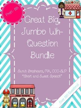 Great Big, Jumbo Wh- Question Bundle
