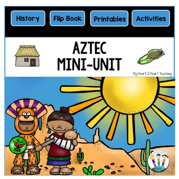 The Aztec Mini-Unit | Aztec Flip Book |The Aztecs
