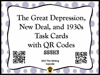 Great Depression, New Deal, & 1930s Task Cards with QR Codes  (GAMS:  SS5H3)