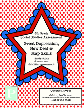 Great Depression, New Deal & Map Skills Assessment with Study Guide