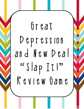 "Great Depression and New Deal ""Slap It!"" Review Game"