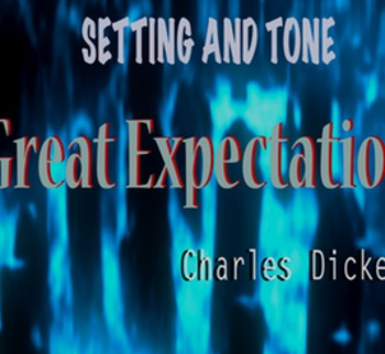 Great Expectations Setting and Tone
