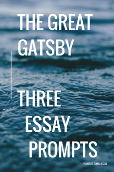 Great Gatsby Essay Prompts (3)