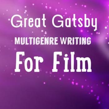 Great Gatsby Multigenre Writing for Film