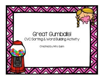 Great Gumballs!  CVC Sorting & Word Building Fun