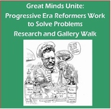 Great Minds Unite: Progressive Era Reformers Research and Gallery Walk