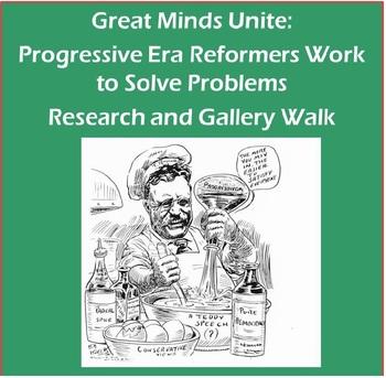 Great Minds Unite: Progressive Era Reformers Research and Gallery Walk