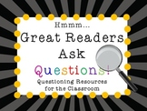 Great Readers Ask Questions! Questioning Resources