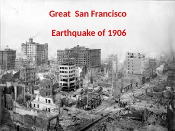 Great San Francisco Earthquake 1906 - Power Point Full His