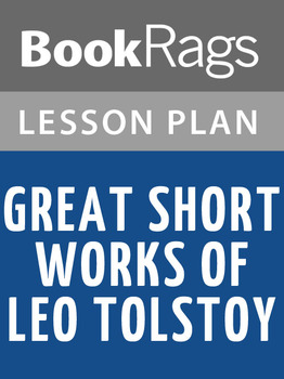 Great Short Works of Leo Tolstoy Lesson Plans