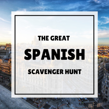 Great Spanish Scavenger Hunt Great Spanish Scavenger Hunt