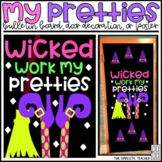Wicked Work My Pretties Witch/Halloween Bulletin Board, Door Decor, or Poster