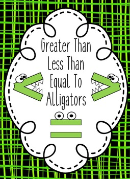 Greater Than, Less Than, Equal To Alligators