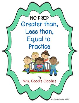 Greater Than, Less Than, Equal to Practice NO PREP