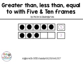 Greater Than, Less Than, Equal to with 5 & 10 Frames