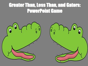 Greater Than, Less Than, and Gators - PowerPoint Game