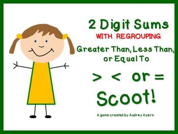 Greater Than, Less Than, or Equal To SCOOT Game!  2 Digit sums *WITH REGROUPING*